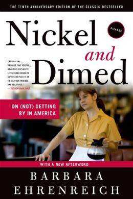 Nickel and Dimed: On Not Getting By in America, by Ehrenreich, 10th Edition 9780312626686