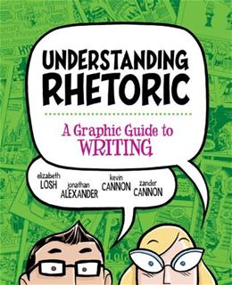 Understanding Rhetoric: A Graphic Guide to Writing Edition Un 9780312640965