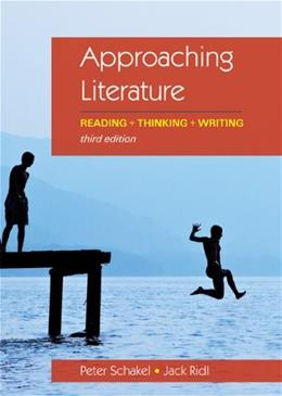 Approaching Literature: Reading + Thinking + Writing 3 9780312640996