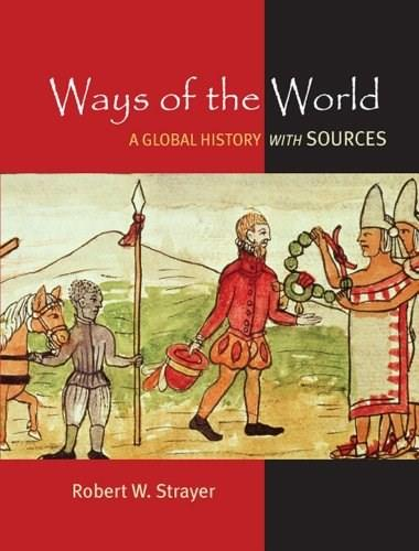 Ways of the World with Sources, by Strayer, High School Edition, Grades 9-12 9780312644666