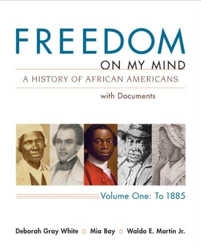 Freedom on My Mind: A History of African Americans with Documents, Vol. 1: To 1885 First Edit 9780312648831