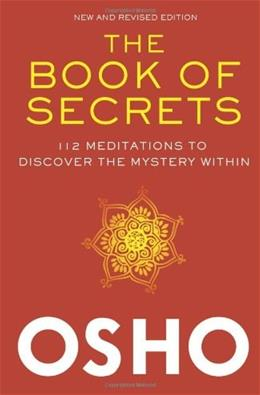 Book of Secrets: 112 Meditations to Discover the Mystery Within, by Osho 9780312650605
