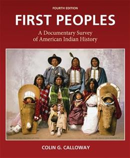 First Peoples: A Documentary Survey of American Indian History 4 9780312653620