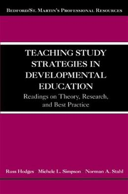 Teaching Study Strategies in Developmental Education: Readings on Theory, Research, and Best Practice, by Hodges 9780312662745