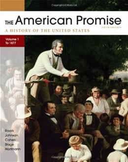 American Promise, Volume I: To 1877: A History of the United States 5 9780312663131