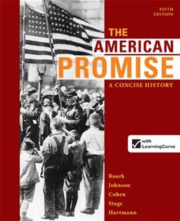 American Promise: A Concise History, by Roark, 5th Edition, Combined Volume 5 PKG 9780312666767