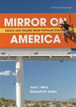 Mirror on America: Essays and Images from Popular Culture, by Mims, 5th Edition 9780312667658