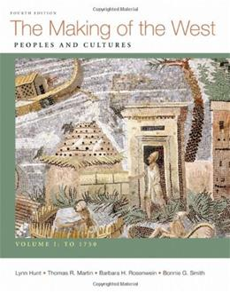 Making of the West, Volume I: To 1750: Peoples and Cultures 4 9780312672690