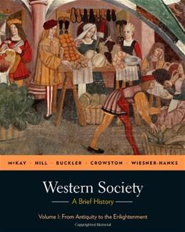 Western Society: A Brief History, by McKay, Volume 1: From Antiquity to Enlightenment 9780312683009