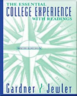 Essential College Experience With Readings, by Gardner, 6th Edition 9780312683498