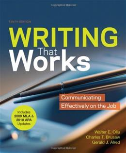 Writing That Works With 2009 MLA and 2010 APA Updates, by Oliu, 10th Edition 9780312692179