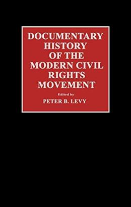 Documentary History of the Modern Civil Rights Movement 9780313272332