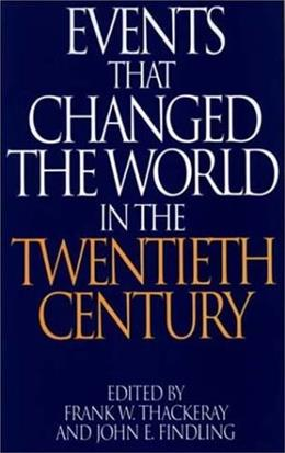 Events That Changed the World in the 20th Century, by Thackeray 9780313290756