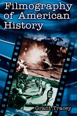 Filmography of American History, by Tracey 9780313313004