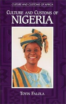 Culture and Customs of Nigeria, by Falola 9780313313387