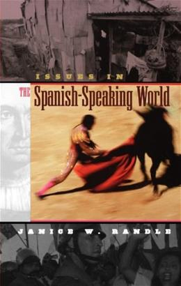 Issues in the Spanish-Speaking World, by Randle 9780313319747