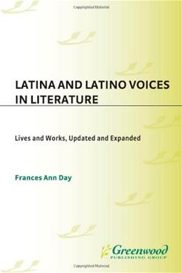 Latina and Latino Voices in Literature: Lives and Works, Updated and Expanded REV UPD 9780313323942