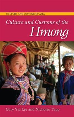Culture and Customs of the Hmong, by Lee 9780313345265