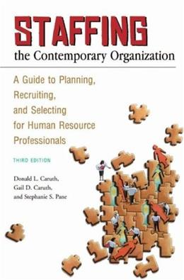 Staffing the Contemporary Organization, by Caruth, 3rd Edition 9780313356704