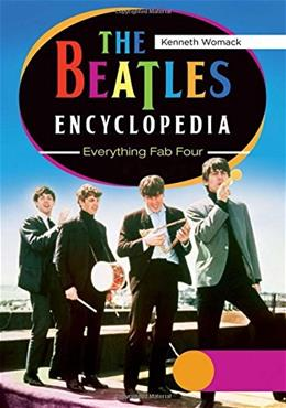 The Beatles Encyclopedia: Everything Fab Four 2 Vols: The Beatles Encyclopedia [2 volumes]: Everything Fab Four 9780313391712