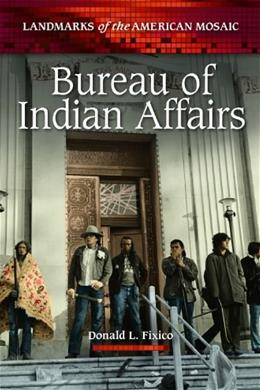 Bureau of Indian Affairs, by Fixico 9780313391798