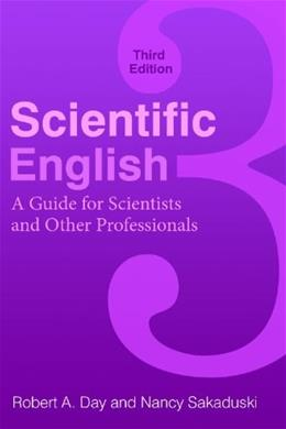 Scientific English: A Guide for Scientists and Other Professionals, by Day, 3rd Edition 9780313391941