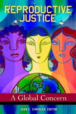 Reproductive Justice: A Global Concern, by Chrisler 9780313393396