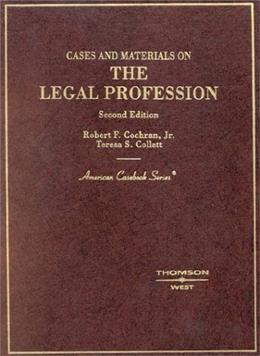 Cases and Materials on the Legal Profession, by Cochran, 2nd Edition 9780314143914