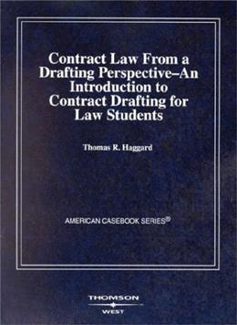 Contract Law From a Drafting Perspective: An Introduction to Contract Drafting for Law Students, by Haggard 9780314144492