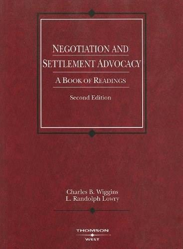 Negotiation and Settlement Advocacy: A Book of Readings, by Wiggins, 2nd Edition 9780314147288
