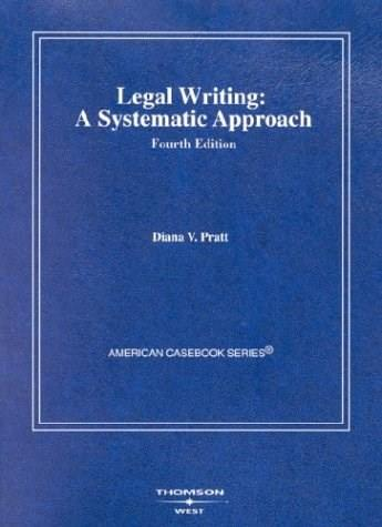 Pratts Legal Writing: A Systematic Approach, by Pratt, 4th Edition 9780314147608