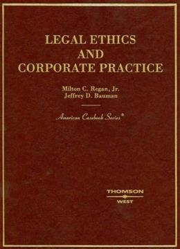 Legal Ethics and Corporate Practice, by Bauman 9780314150134