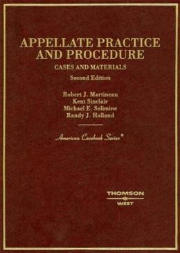 Cases and Materials on Appellate Practice and Procedure, by Martineau, 2nd Edition 9780314152466
