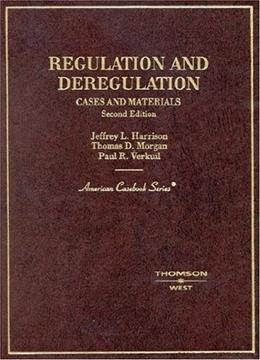 Regulation and Deregulation: Cases and Materials, by Harrision, 2nd Edition 9780314152633