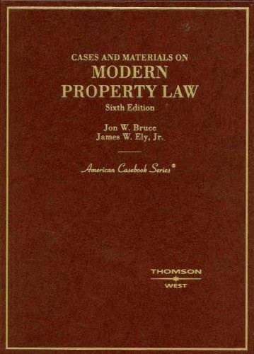 Cases and Materials on Modern Property Law, by Bruce, 6th Edition 9780314168986