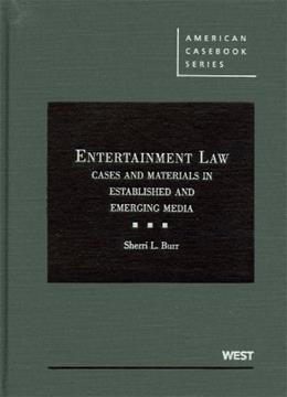 Entertainment Law: Cases and Materials in Established and Emerging Media (American Casebook Series) 2 9780314184054