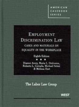 Employment Discrimination Law: Cases and Materials on Equality in the Workplace, by Avery, 8th Edition 9780314190949