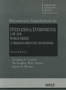 International Environmental Law and World Order: A Problem-Oriented Coursebook, Documentary Supplement, by Carlson, 3rd Edition 9780314194022