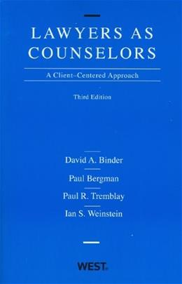 Lawyers as Counselors: A Client-Centered Approach, 3rd Edition 9780314194916