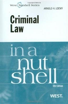 Criminal Law in a Nutshell, by Loewry, 5th Edition 9780314194961