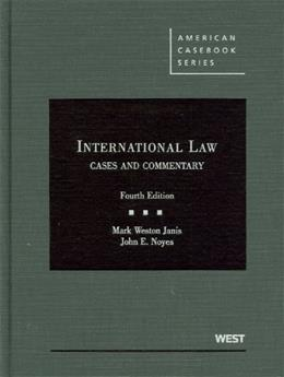 International Law: Cases and Commentary, by Janis, 4th Edition 9780314198877