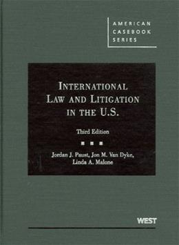 International Law and Litigation in the United States, by Paust, 3rd Edition 9780314199843