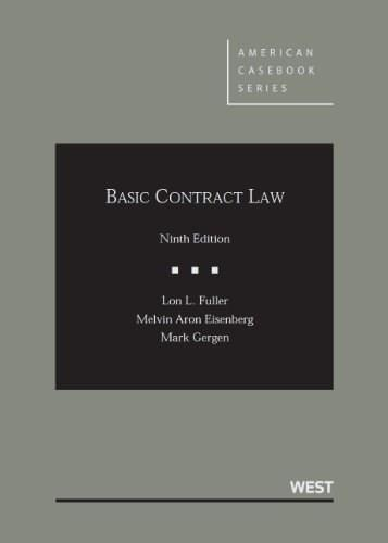 Basic Contract Law, by Fuller, 9th Edition 9780314200358