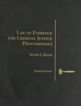 Law of Evidence for Criminal Justice Professionals, by Klein, 4th Edition 9780314200778