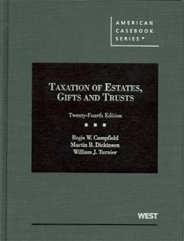 Taxation of Estates, Gifts and Trusts, by Campfield,  24th Edition 9780314202796