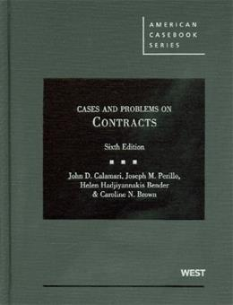 Cases and Problems on Contracts, by Calamari, 6th Edition 9780314202857