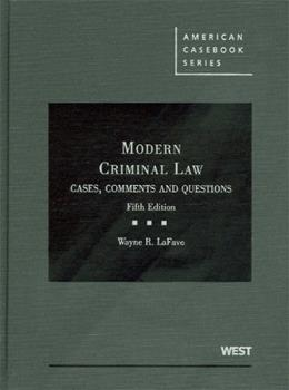 Modern Criminal Law: Cases, Comments and Questions, by Lafave, 5th Edition 9780314210111