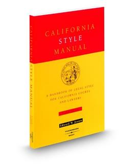 California Style Manual: A Hanbook of Legal Style for California Courts and Lawyers, by Jessen, 4th Edition 9780314233707