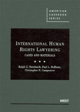 International Human Rights Lawyering, Cases and Materials, by Steinhardt 9780314260208