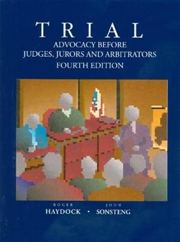 Trial Advocacy Before Judges, Jurors and Arbitrators, by Haydock, 4th Edition 9780314262691